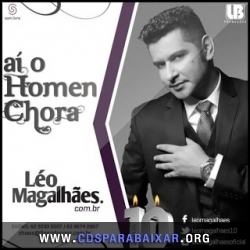 CD Lo Magalhes - A o Homem Chora (2013), Baixar Cds, Download, Cds Completos