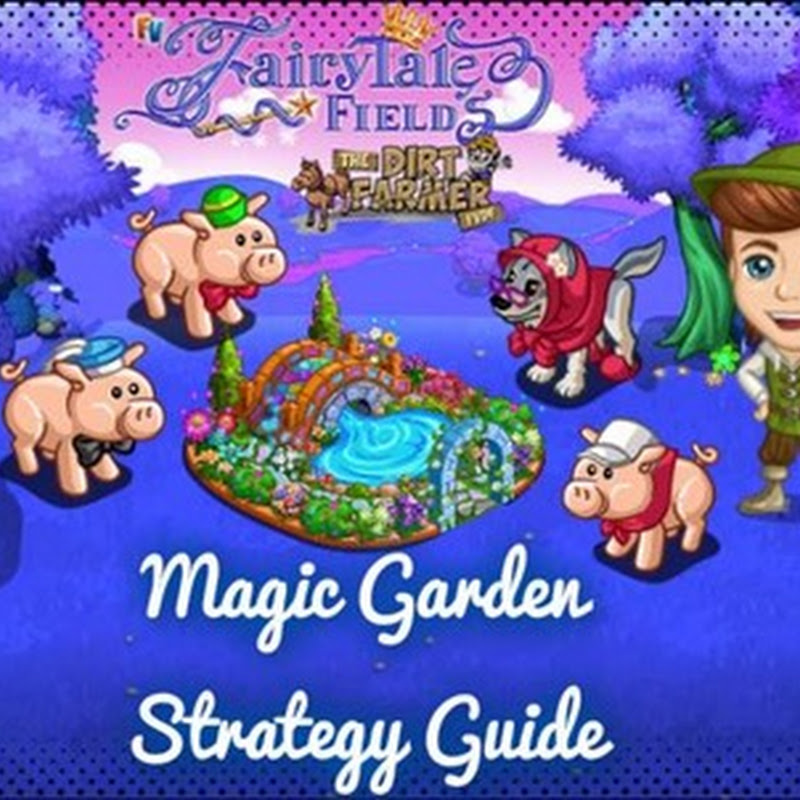 Farmville Fairy Tale Fields Farm Magic Garden Strategy Guide