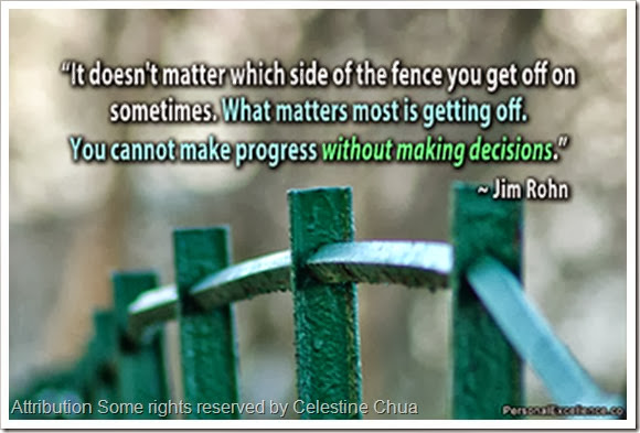 You Cannot Make Progress Without Making Decisions Attribution Some rights reserved by Celestine Chua