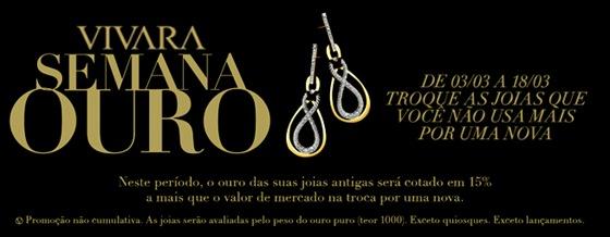 Promoção Semana Ouro Vivara: Troque as joias que você não usa por uma nova.