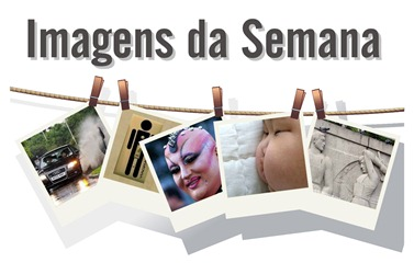 IMAGENS DA SEMANA