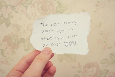 the_best_thing_about_you_is_that_you_are_always_you_quote
