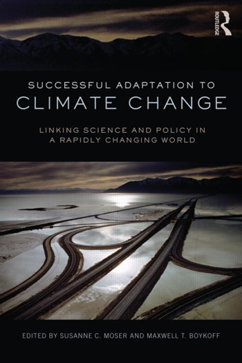 Cover of 'Successful Adaptation to Climate Change: Linking Science and Policy in a Rapidly Changing World', Edited by Susanne Moser and Maxwell Boykoff. Graphic: Routledge