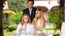 Amores Verdaderos Capitulo 74