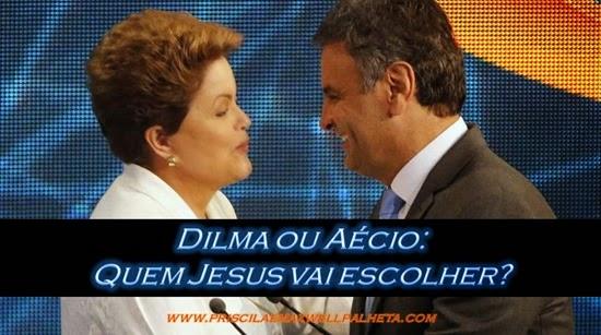Dilma Aécio Quem Jesus vai escolher