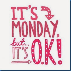 ITS-MONDAY-BUT-ITS-OK