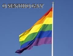 O sentido gay...