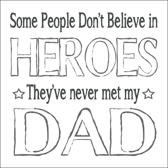 Hero - Dad- Black and White