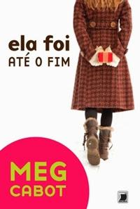 Ela Foi Até o Fim - Meg Cabot