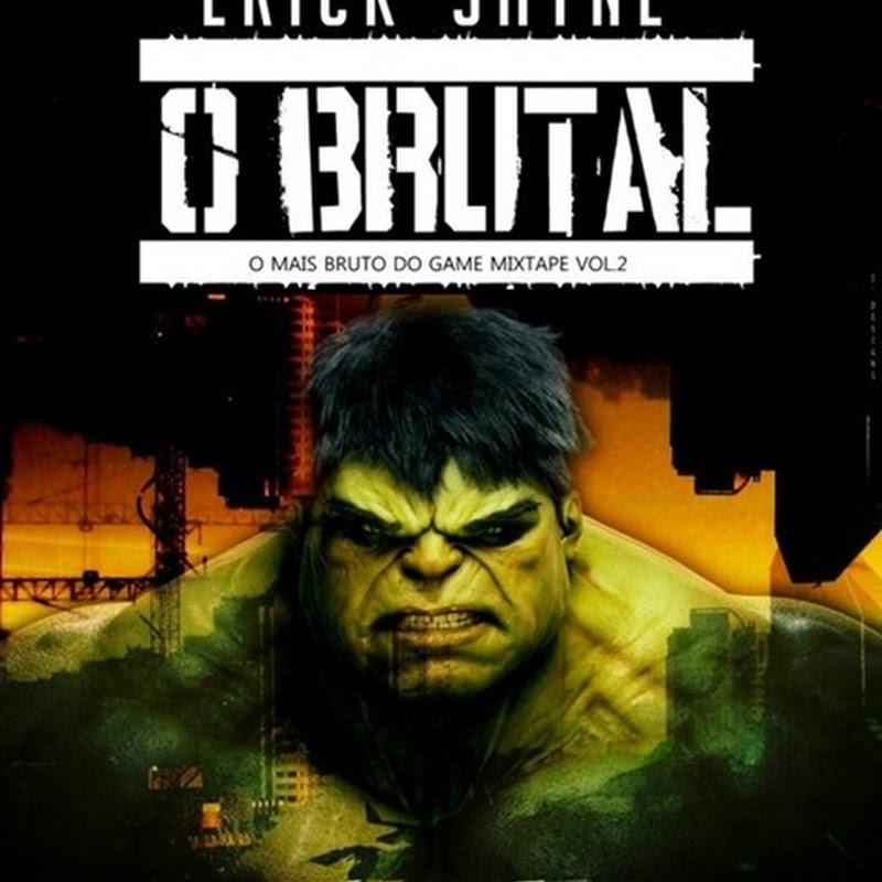 "Erick Shyne – Mixtape ""O Mais Bruto do Game Vol. 2: O Brutal"" (Download Gratuito)"