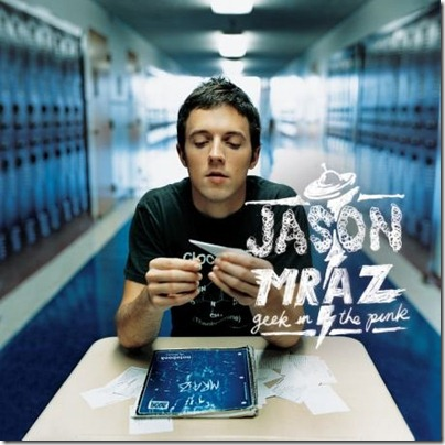 Jason Mraz - 2006 - Geek in the Pink