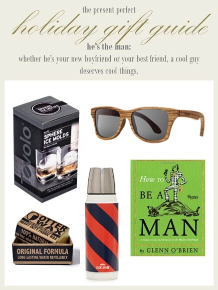 2012.12.13 - Holiday Gift Guide - He's the Man