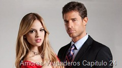 Amores Verdaderos Capitulo 24