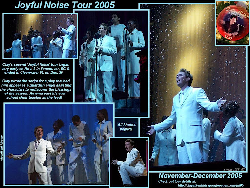 From 11/2/05 - 12/30/05 Clay and company put on the Joyful Noise II tour. Clay wrote the script for a play that had him, Angela, Jacob and Quiana appear as angels. His choir teacher from school also had a part.