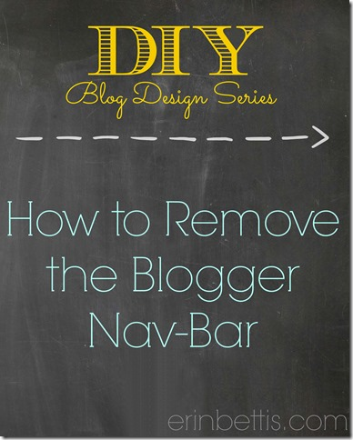DIY Blog Design Series How to remove the blogger navigation bar and why that might be a good thing