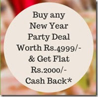 New Year Party Deals -Get Rs. 2000 Cashback on Rs. 4999