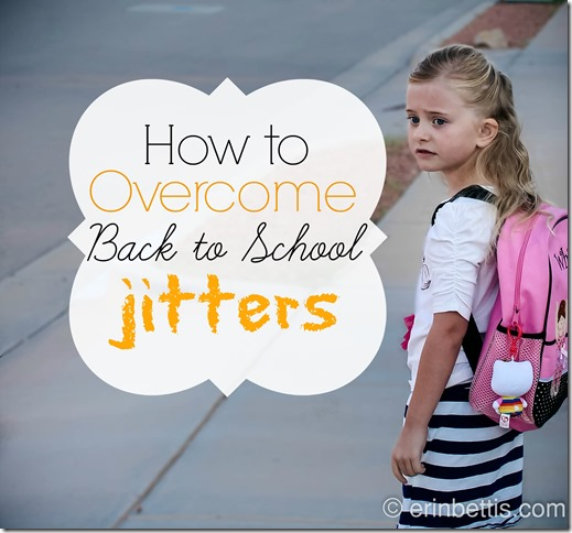 How to Overcome Back to School Jitters