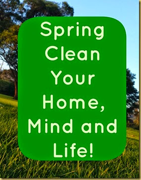 spring clean your home mind and life
