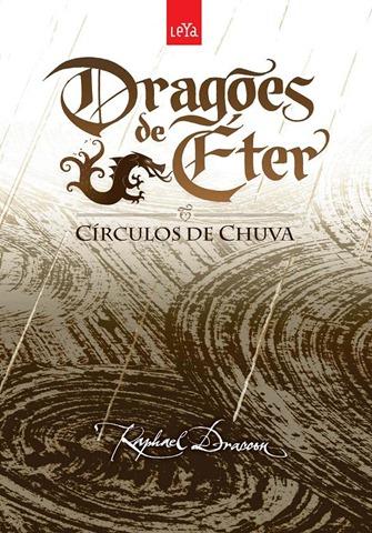 Círculos de Chuva - Dragões de Éter, de Raphael Draccon