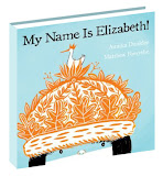 My Name Is Elizabeth (Kids Can Press, 2011)