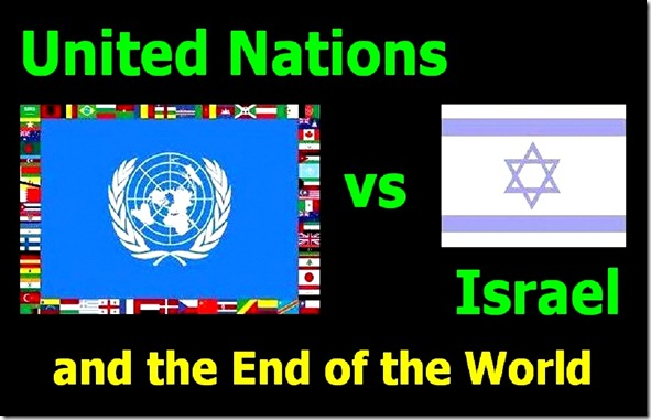 UN vs Israel -  End of World