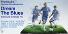 Promocao Chelsea Samsung Drem The Blues
