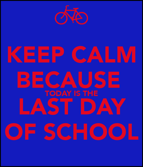 keep-calm-because-today-is-the-last-day-of-school