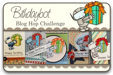 Birthdaybot Blog Hop Challenge