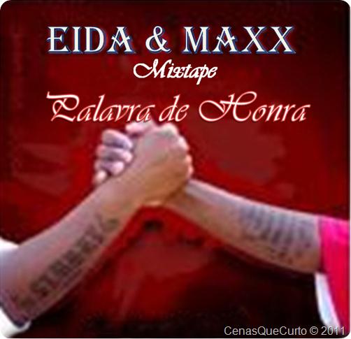Eida & Maxx - Mixtape Palavra de Honra