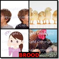BROOD- 4 Pics 1 Word Answers 3 Letters