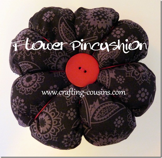 Flower Pincushion Tutorial from the Crafty Cousins