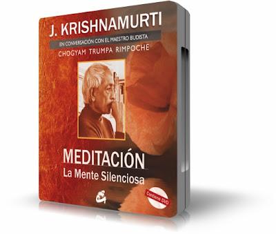 MEDITACIÓN: LA MENTE SILENCIOSA, J. Krishnamurti [ Video DVD ] – Un diálogo único y revolucionario que rompe con los conceptos más tradicionales sobre la meditación