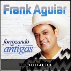 4f3d3f2426bac Frank Aguiar    Forró nas Antigas