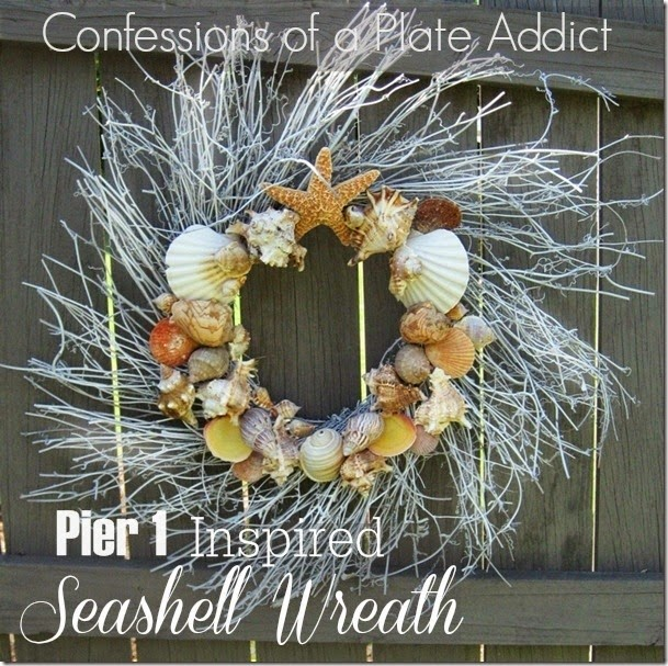 CONFESSIONS OF A PLATE ADDICT Pier 1 Inspired Seashell Wreath