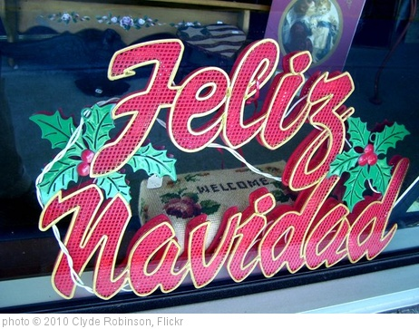 'Feliz Navidad' photo (c) 2010, Clyde Robinson - license: http://creativecommons.org/licenses/by/2.0/