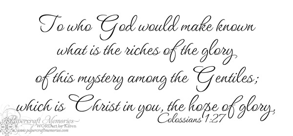 Papercraft Memories: Colossians 1:27 WORDart by Karen for personal use