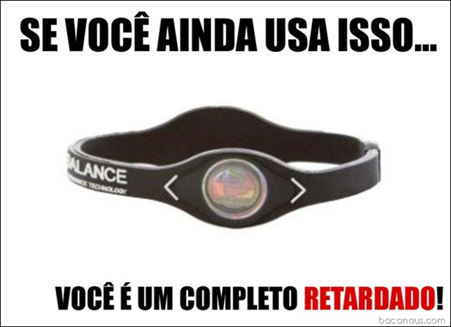 retardado power balance bacanaus