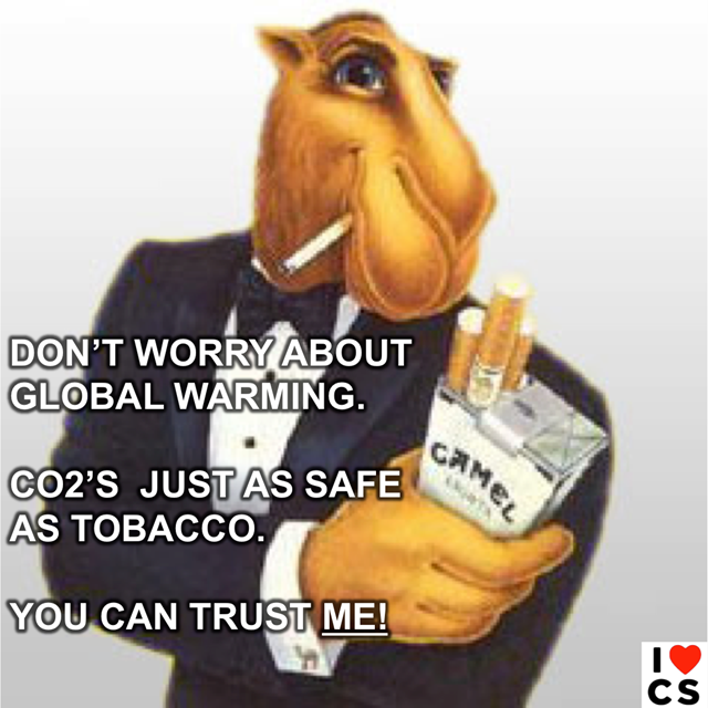 Joe Camel says: 'Don't worry about global warming. CO2's just as safe as tobacco. You can trust ME!' Graphic: I Heart Climate Scientists