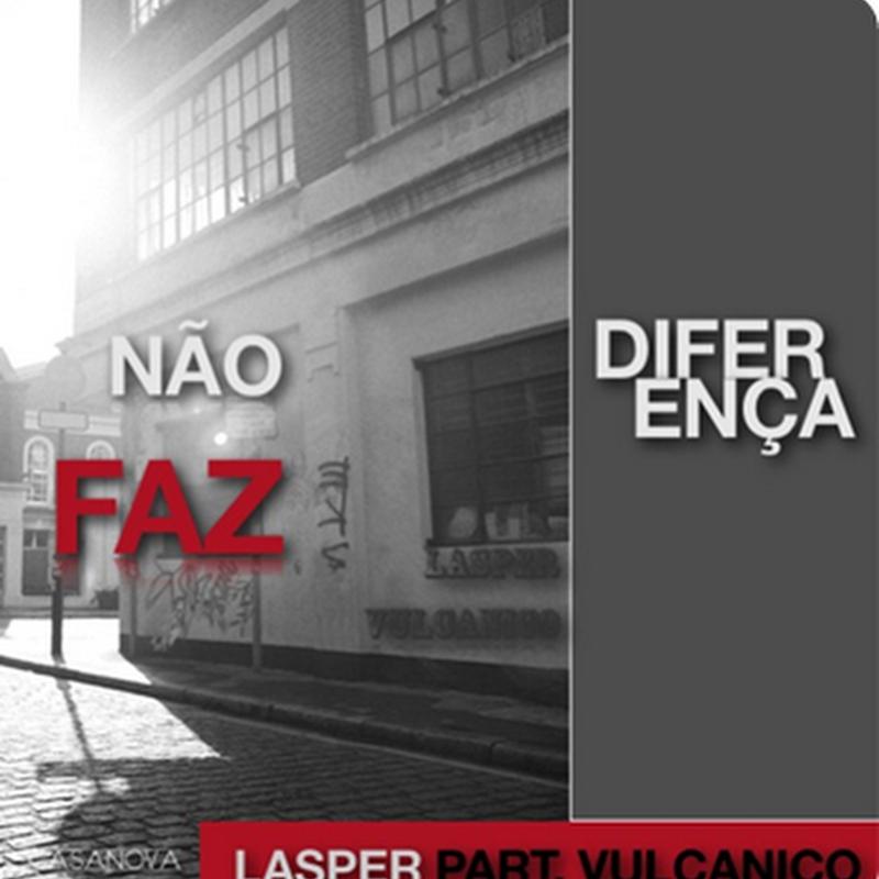 Lasper - Não Faz Diferença [Vulcânico]