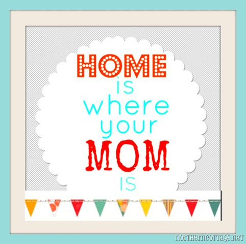 northern cottage - home is where your mom is