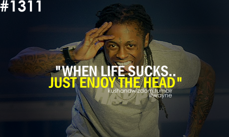 good morning readers have a look at lil tunechis quotes they are meaningful and clearly well thought of some even have a little humour twist to them - Lil Wayne Quotes