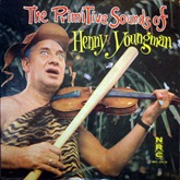 Henny Youngman - Primitive Sounds Of Fun 1960's