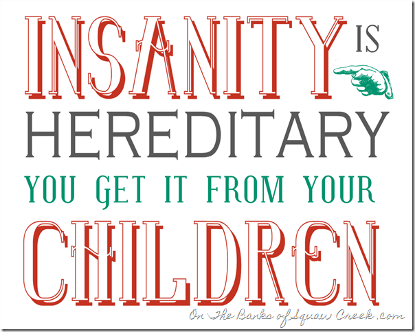 insanity is hereditary