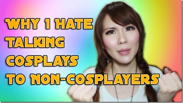 why i hate talking cosplay