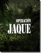 OPERACION JAQUE