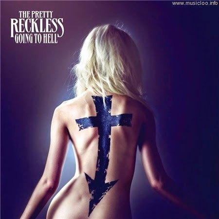 The Pretty Reckless - Going T0 Hell [DELUXE] (2014)@320 KBPS