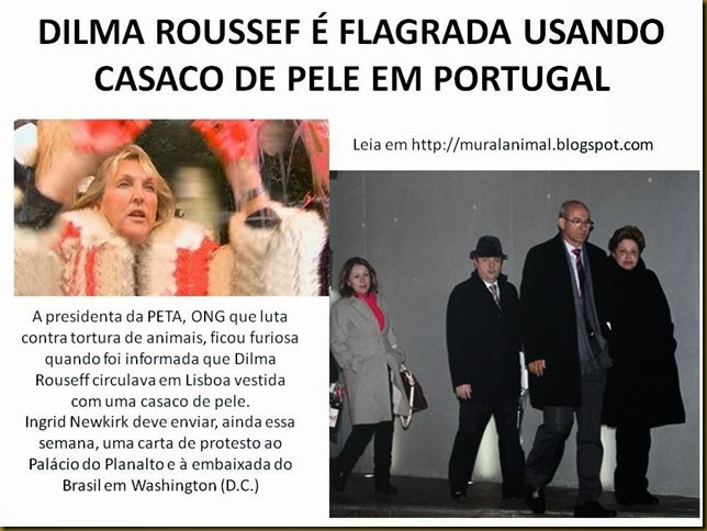 DILMA ROUSSEF É FLAGRADA USANDO CASACO DE PELE