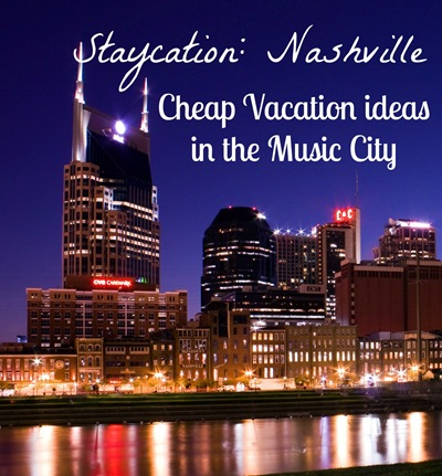Nashville Staycation budget friendly things to do in Nashville
