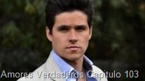 Amores Verdaderos Capitulo 103