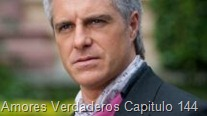 Amores Verdaderos Capitulo 144